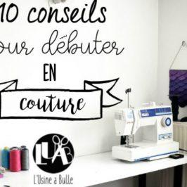 10 conseils pour débuter en couture