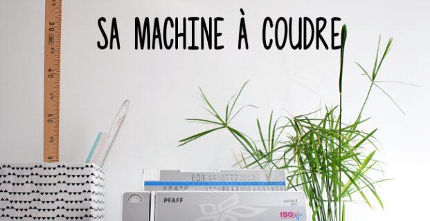 Comment choisir sa machine à coudre