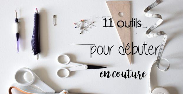 11 outils pour débuter en couture