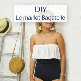 DIY – Le maillot de bain Bagatelle