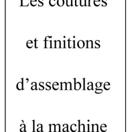Les coutures et finitions d'assemblage à la machine
