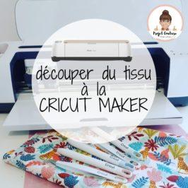 Couper du tissu à la Cricut Maker
